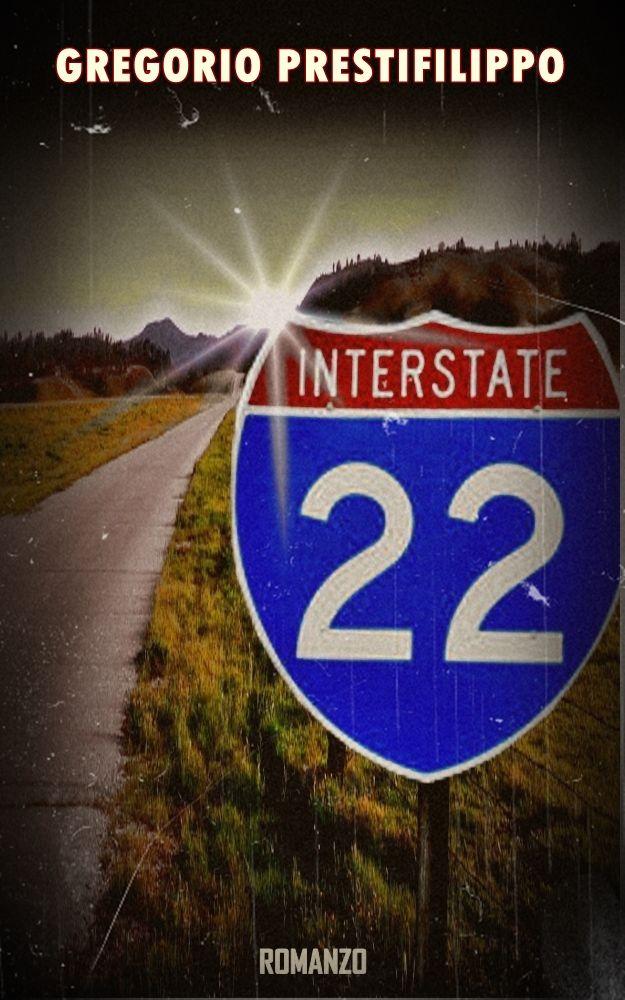 """La copertina del romanzo """"Interstate 22"""" di Gregorio Prestifilippo."""