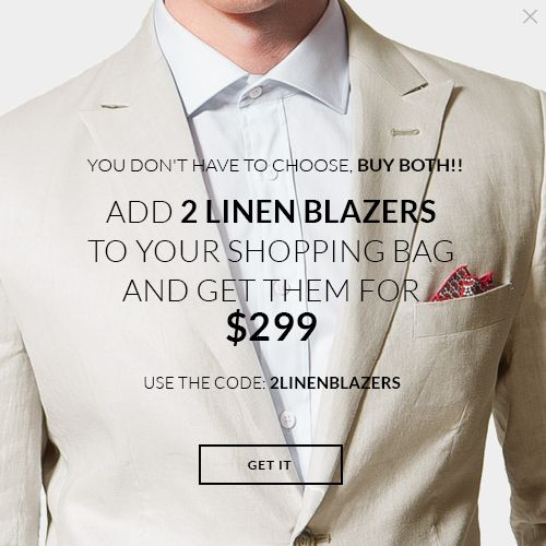 Buy both! Add 2 Linen Blazers to your shopping bag and get them for $299: http://tailor4less.com