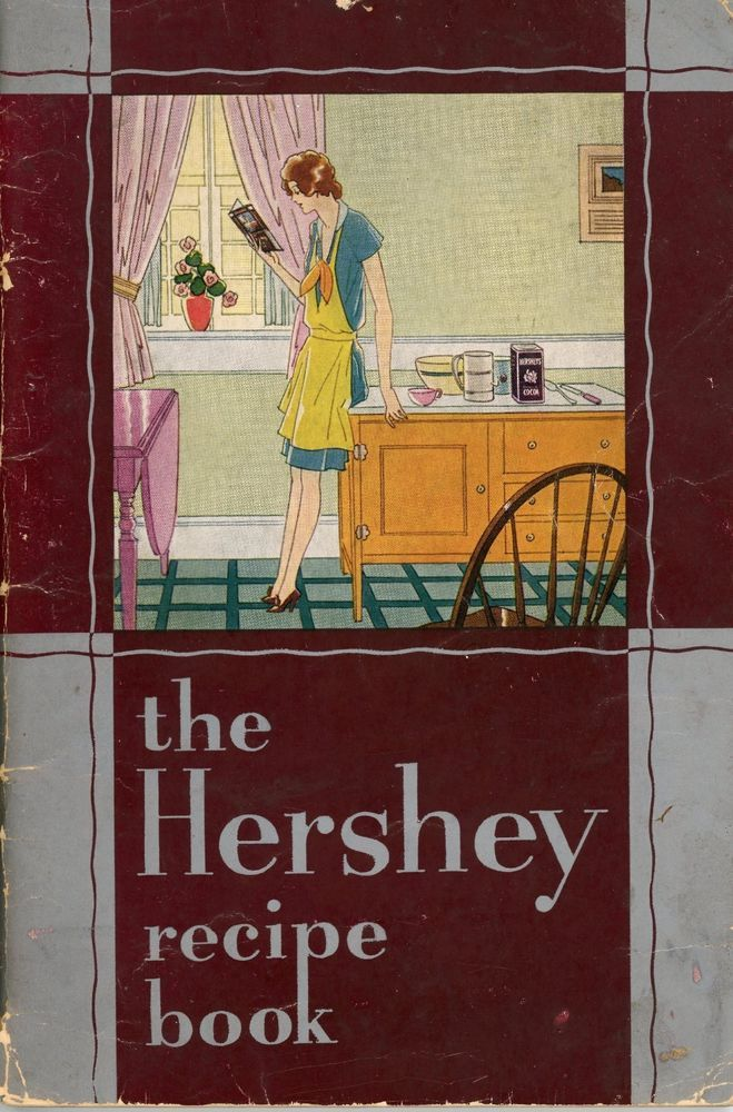 Vintage 1930 Hershey Recipe Book, 235 Good Things From Chocolate Town, C King