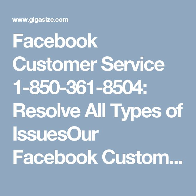 Facebook Customer Service 1-850-361-8504: Resolve All Types of IssuesOur Facebook Customer Service is all rounder which resolves all kinds of facebook account issue as our technicians are multi-talented and expert in eliminating all technical issues. We provide both technical and non-technical service to users via our toll-free number 1-850-361-8504. So, please dial this number and utilize free service. For more information visit our official website…