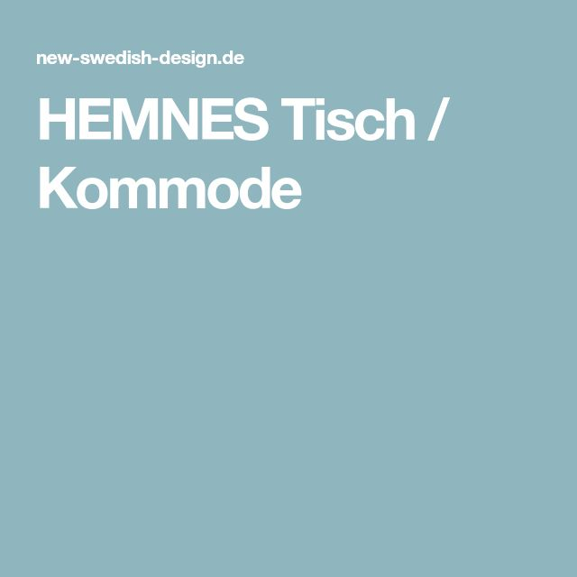 HEMNES Tisch / Kommode