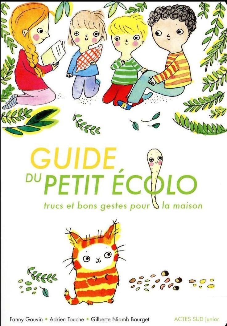 Guide du petit écolo - Adrien Touche;Fanny Gauvin;Gilberte Niamh Bourget