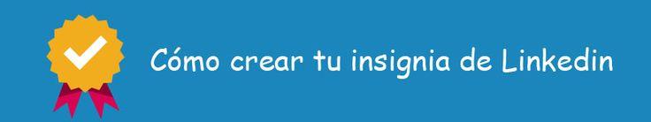 Cómo crear una insignia para tu perfil de Linkedin | Nuria García