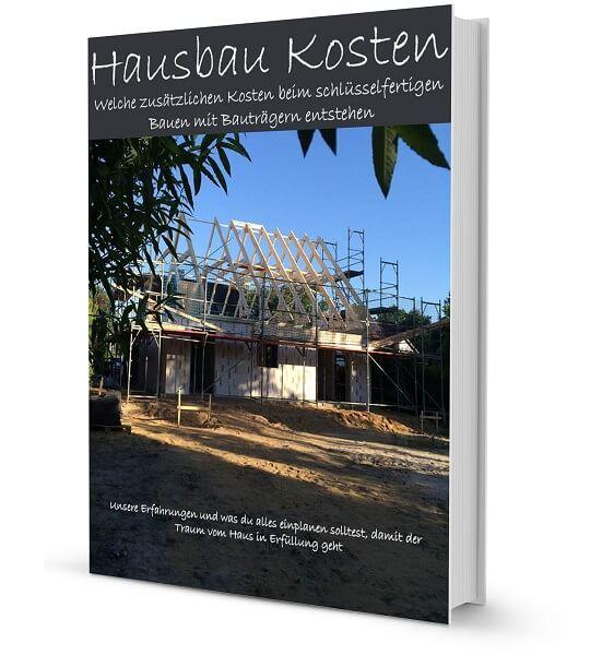 Hausbau Kosten - super hilfreiches eBook mit den zusätzlichen Baukosten beim schlüsselfertig bauen