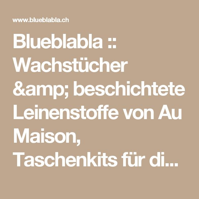 Blueblabla :: Wachstücher & beschichtete Leinenstoffe von Au Maison, Taschenkits für die kreative Taschenliebhaberin