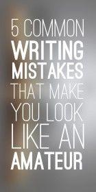5 Common Writing Mistakes That Make You Look Like an Amateur @sarareilly92 @anastasiaez