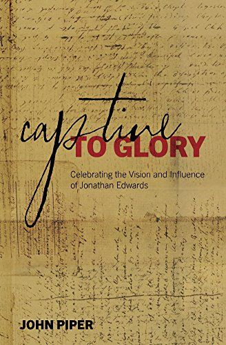 21 best christian ebook offers images on pinterest captive to glory celebrating the vision and influence of jonathan edwards john piper fandeluxe Images