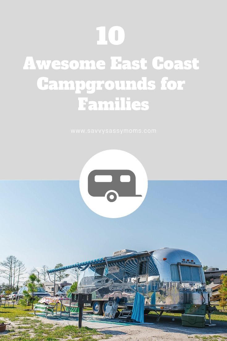 10 Great Campgrounds For Families On The East Coast Savvy Sassy Moms Camping Resort Best Rv Parks Best Campgrounds