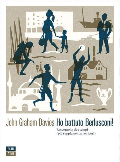 """""""Ho battuto Berlusconi"""" di John Graham Davies"""