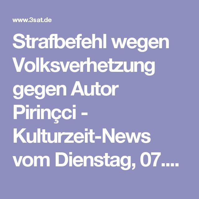Strafbefehl wegen Volksverhetzung gegen Autor Pirinçci - Kulturzeit-News vom Dienstag, 07.02.2017