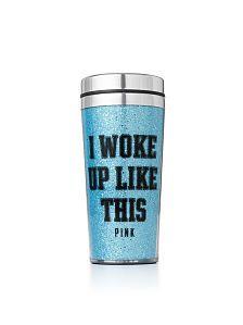 Coffee Tumbler- Fun stocking stuffer? woke up like thisOR I'm not a morning person