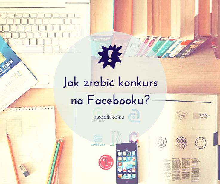 Jak zrobić konkurs na Facebooku? - Monika Czaplicka