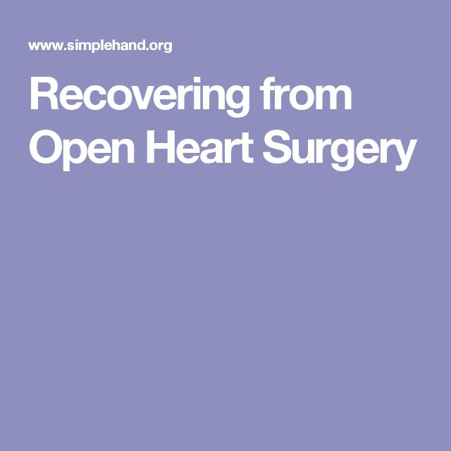 Recovering from Open Heart Surgery