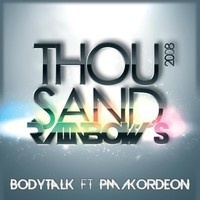 Bodytalk Feat. PM AKORDEON - Thousand Rainbow's by PM AKORDEON on SoundCloud