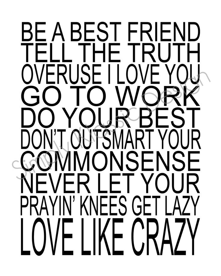 Be a best friend  Tell the truth  Overuse I love you  Go to work  Do your best