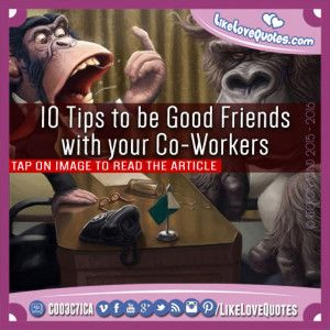10 Tips to be Good Friends with your Co-Workers