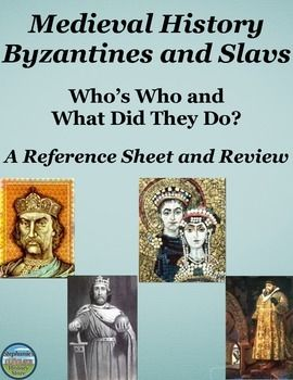 This Who's Who in Medieval Europe Byzantines and Slavs reference packet includes 11 men and women your students will encounter while studying the Byzantine Empire and the rise of Slavic areas.  The sheets include the person's name, their image, and a blurb about what they are typically historically noted for.  There is also a teacher's note section detailing extension and review activities.