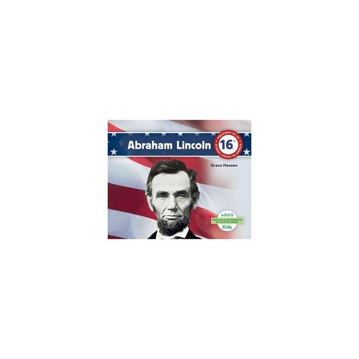 Abraham Lincoln ( Biografías De Los Presidentes De Los Estados Unidos / United States President