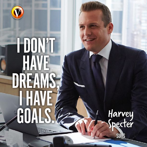 "Harvey Specter (Gabriel Macht) in Suits: ""I don't have dreams, I have goals."" #quote #superguide"