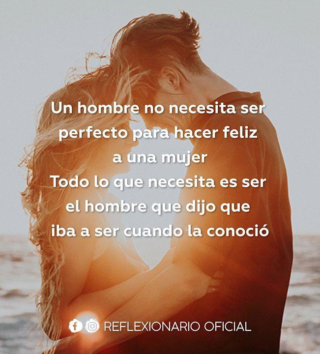Un Hombre No Necesita Ser Perfecto Para Hacer Feliz A Una Mujer Todo Lo Que Necesita Es Ser El Hombre Que Dijo Que Iba A Ser Cuando L Quotes Movie Posters