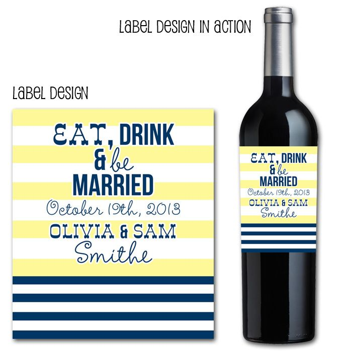 eat, drink and be married wine labels, wedding wine labels, wine bottle labels, navy and yellow wedding, navy and yellow, wine bottle label, wedding favors, nautical wedding