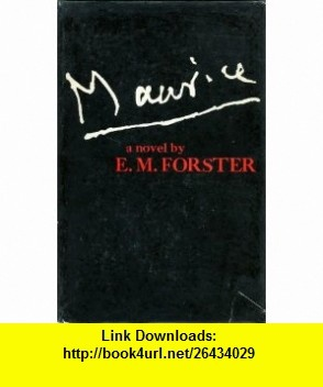 MAURICE - A NOVEL E M FORSTER ,   ,  , ASIN: B001IYHJBU , tutorials , pdf , ebook , torrent , downloads , rapidshare , filesonic , hotfile , megaupload , fileserve