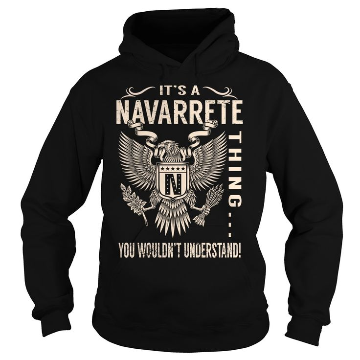 Its a NAVARRETE Thing You Wouldnt Understand - Last Name, Surname T-Shirt (Eagle)