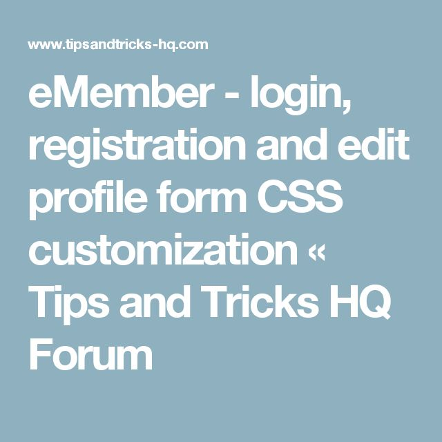 eMember - login, registration and edit profile form CSS customization « Tips and Tricks HQ Forum
