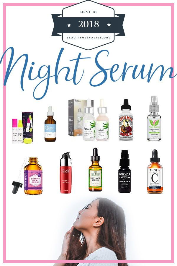 10 Best Night Serum Options For 2018 Beautifully Alive Best Night Serum Night Serum Serum For Dry Skin