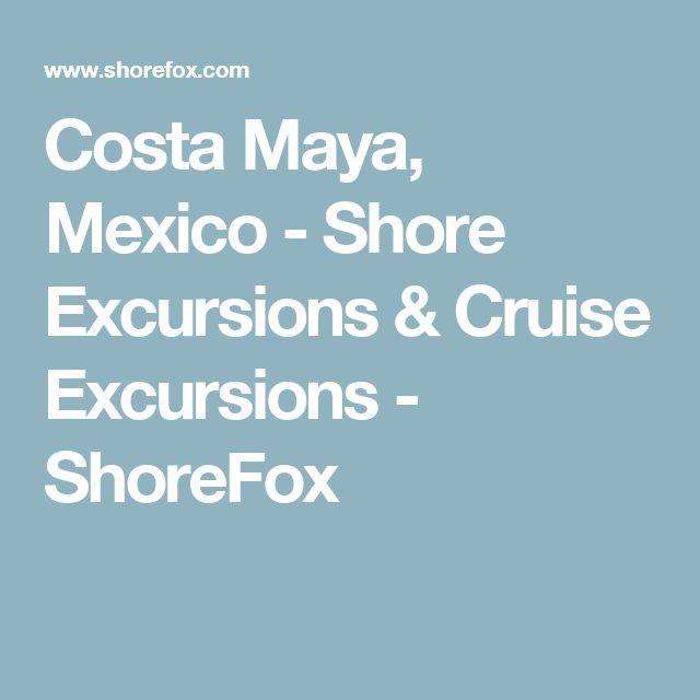 Costa Maya, Mexico - Shore Excursions & Cruise Excursions - ShoreFox