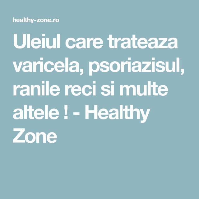 Uleiul care trateaza varicela, psoriazisul, ranile reci si multe altele ! - Healthy Zone