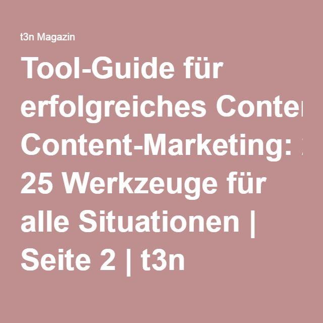 Tool-Guide für erfolgreiches Content-Marketing: 25 Werkzeuge für alle Situationen | Seite 2 | t3n