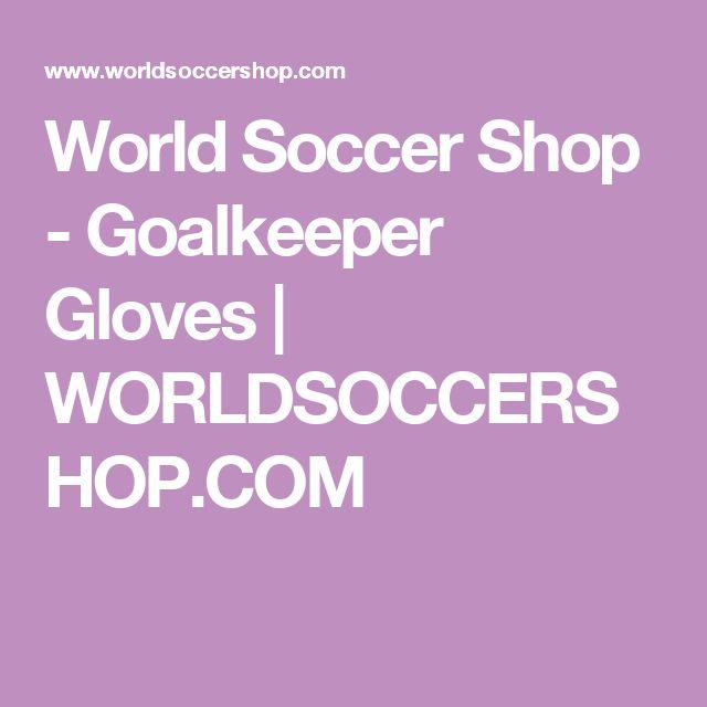 World Soccer Shop - Goalkeeper Gloves | WORLDSOCCERSHOP.COM