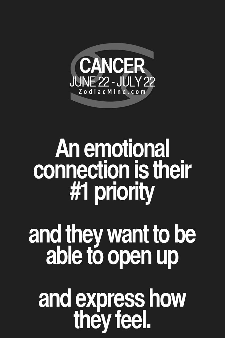 Cancer Zodiac Sign #1 priority is an emotional connection...