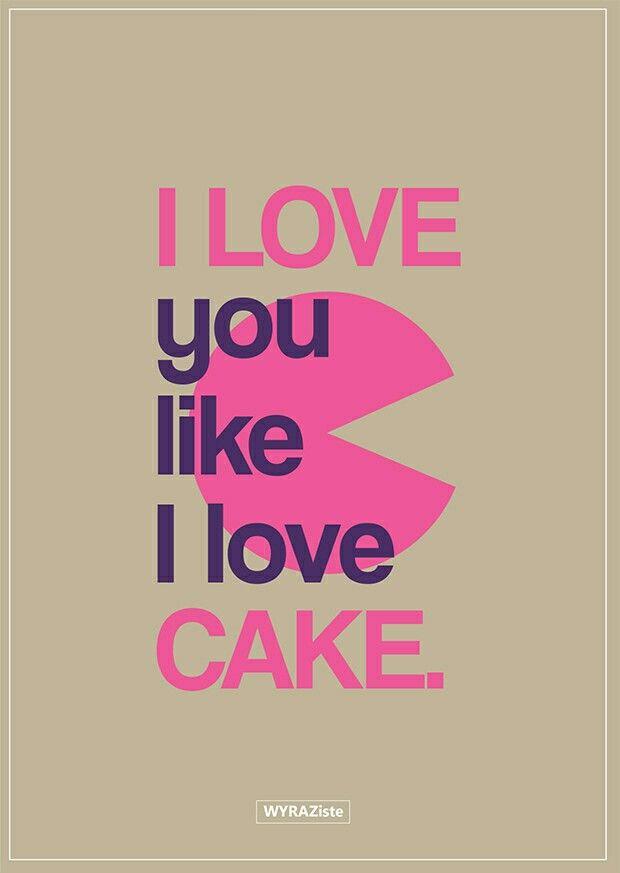 I love you like I love cake. #kartki #kartkiwyraziste #wyraziste #design #cards #loveisintheair #loveyou #expressyourself