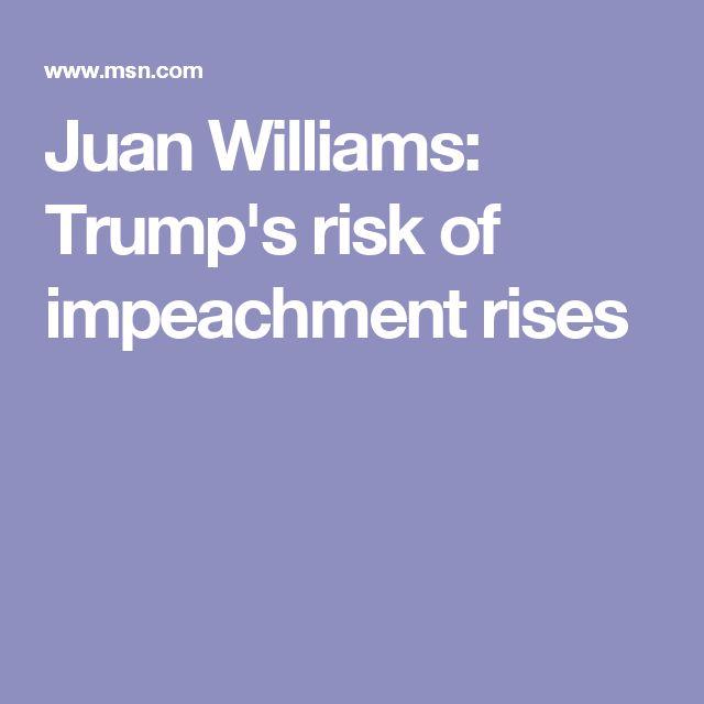 Juan Williams: Trump's risk of impeachment rises