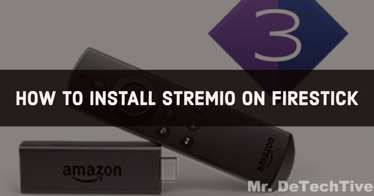 How to Install Stremio App on Amazon Firestick or Fire TV [GUIDE]