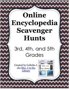 $ - Grades 3, 4, and 5 Encyclopedia Scavenger Hunts & Lesson Plans - A set of 4 scavenger hunts with lesson plans designed for use with World Book Online (TM), but can be used with other encyclopedias, online or print.