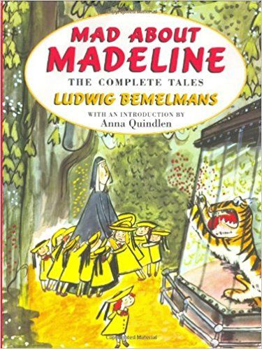Mad About Madeline: The Complete Tales: Ludwig Bemelmans, Anna Quindlen: 9780670888160: Amazon.com: Books