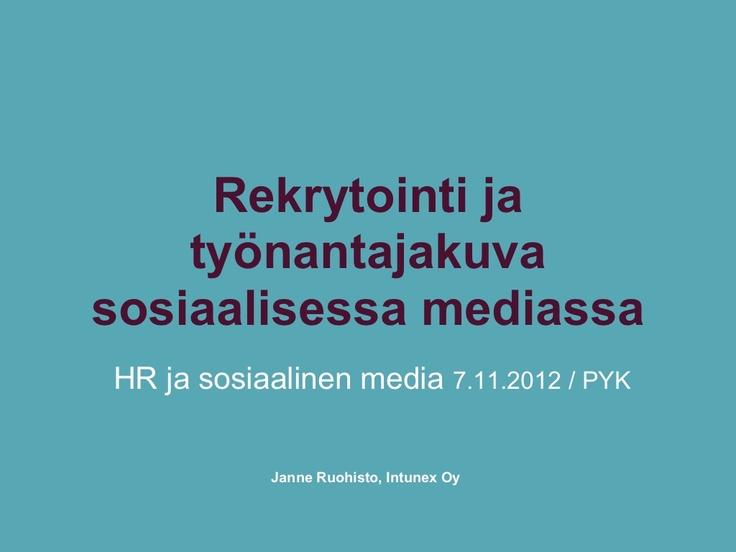 pyk-rekrytointi-ja-tynantajakuva-sosiaalisessa-mediassa-7112012 by Janne Ruohisto via Slideshare