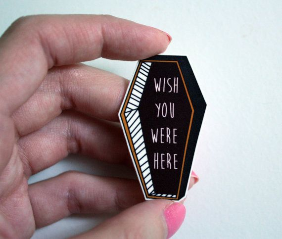 Wish you were here Brooch