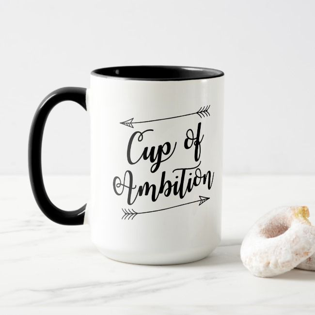 Cup Of Ambition Coffee Mug Zazzle Com With Images Mugs