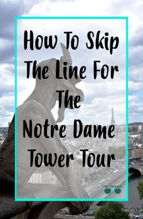 Want to know how I avoided waiting over 2 1/2 hours in line for the Notre Dame Tower Tour? Click here to find out