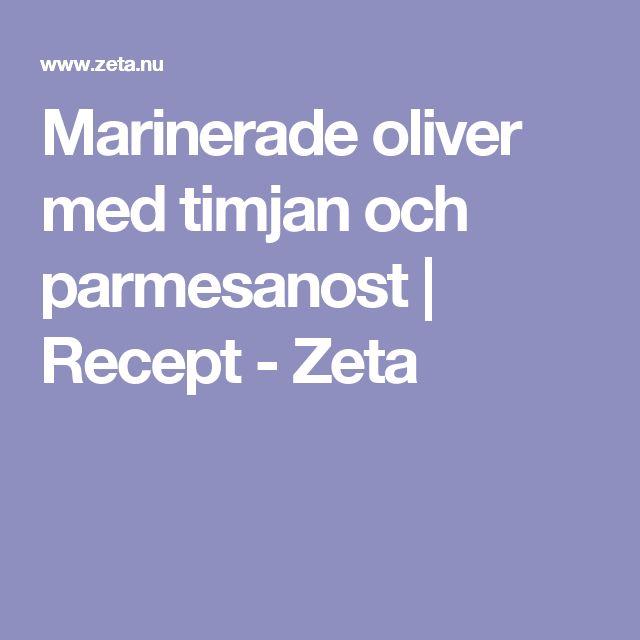 Marinerade oliver med timjan och parmesanost | Recept - Zeta
