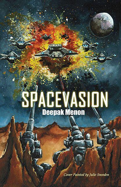 """""""Spacevasion""""by Deepak Menon. Illustrated by Julie Sneeden"""