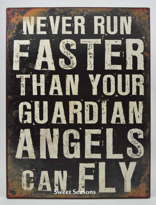 Tekstbord Never run faster than your guardian angels can fly | Tekstborden | Sweet Seasons