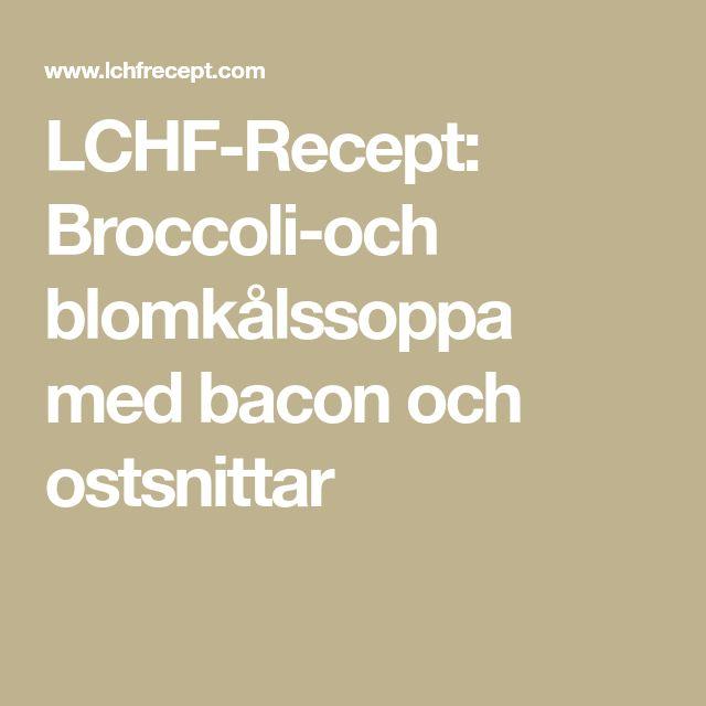 LCHF-Recept: Broccoli-och blomkålssoppa med bacon och ostsnittar