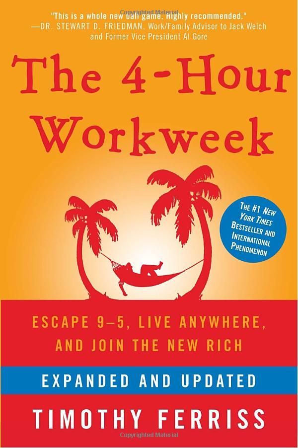 The 4-Hour Workweek: Escape 9-5,Live Anywhere,and Join the New Rich (Expanded and Updated): Timothy Ferriss: 9780307465351: Amazon.com: Books