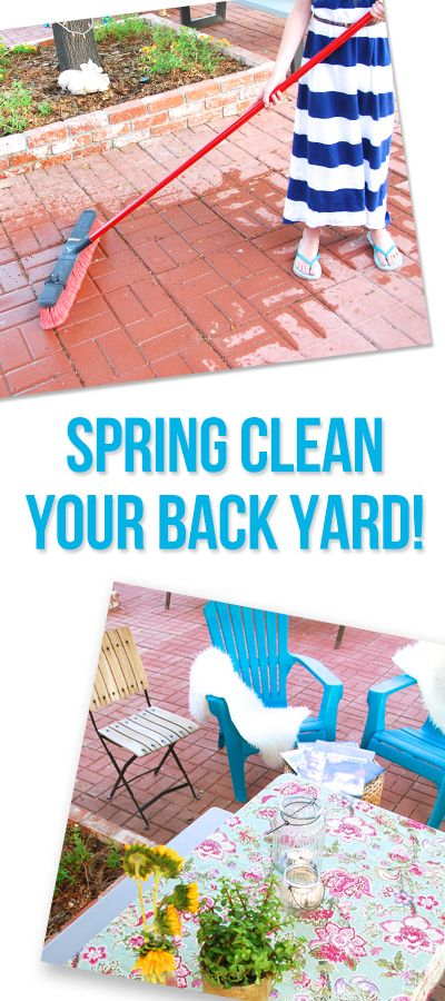 Spring clean your back yard for summer entertaining What month is spring cleaning