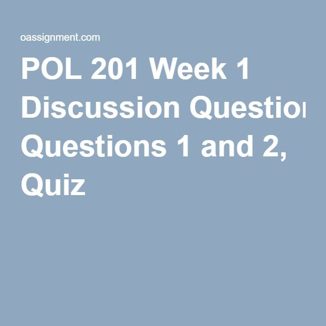 POL 201 Week 1 Discussion Questions 1 and 2, Quiz